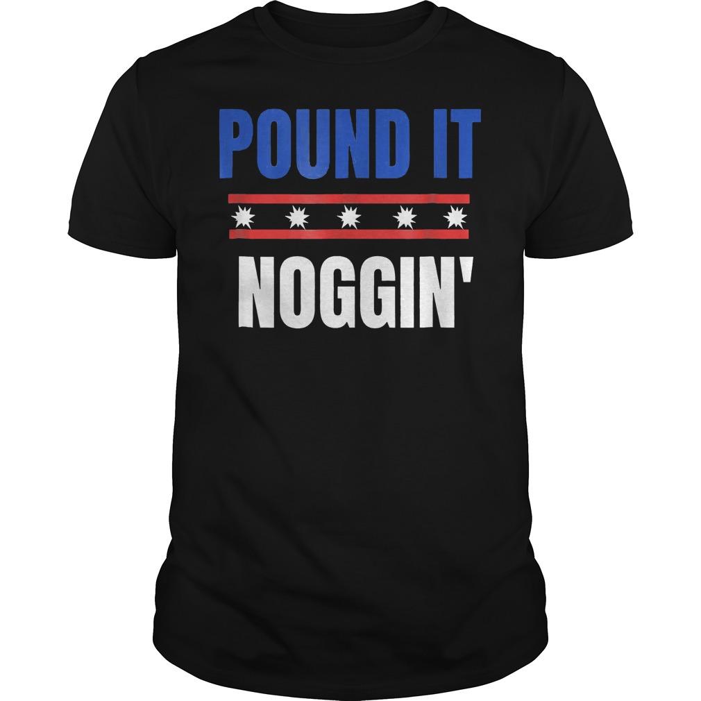 Pound It Noggin Shirt