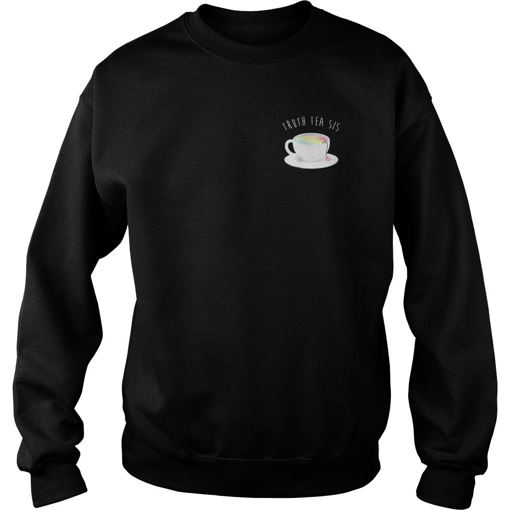 Ryland Adams Truth Tea Sis Shirt Sweatshirt Unisex