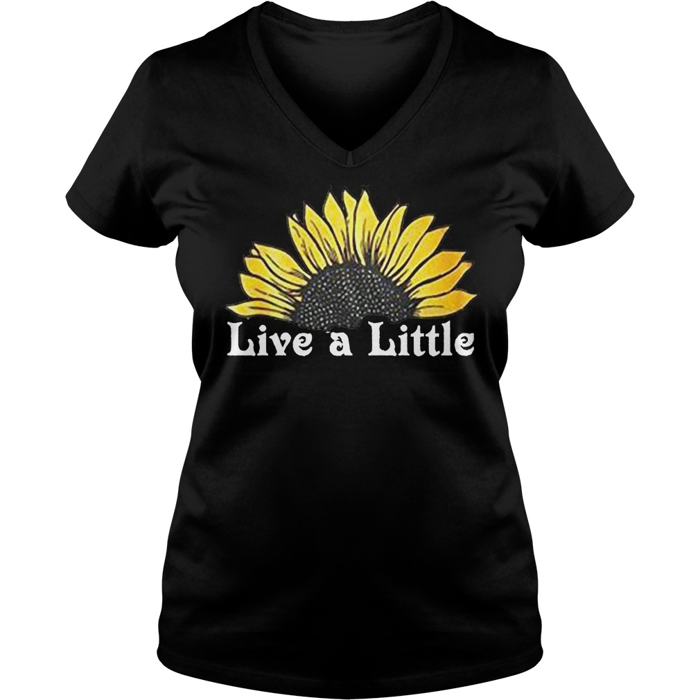 Sunflower live a little shirt Ladies V-Neck