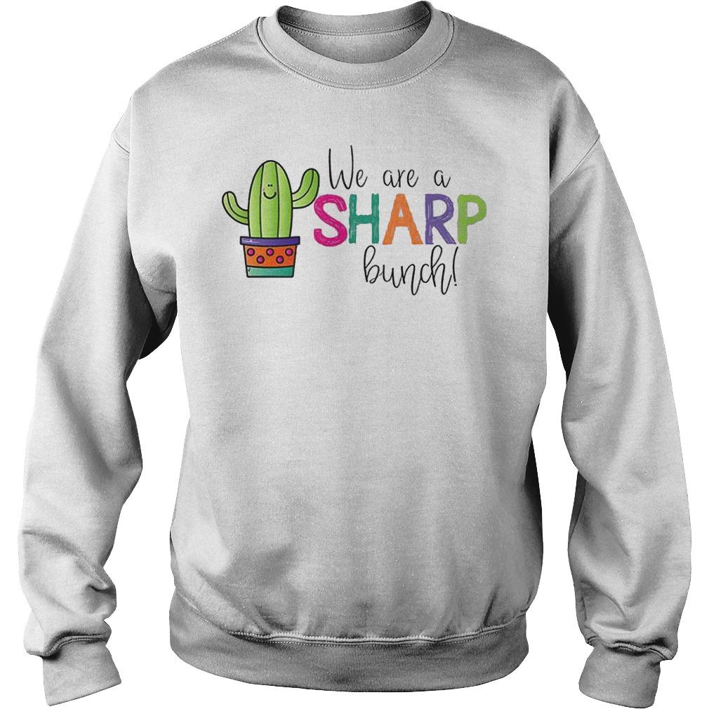 Teacher We Are A Sharp Bunch Shirt Sweatshirt Unisex