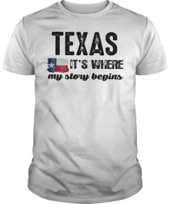 Texas It's Where My Story Begins Shirt