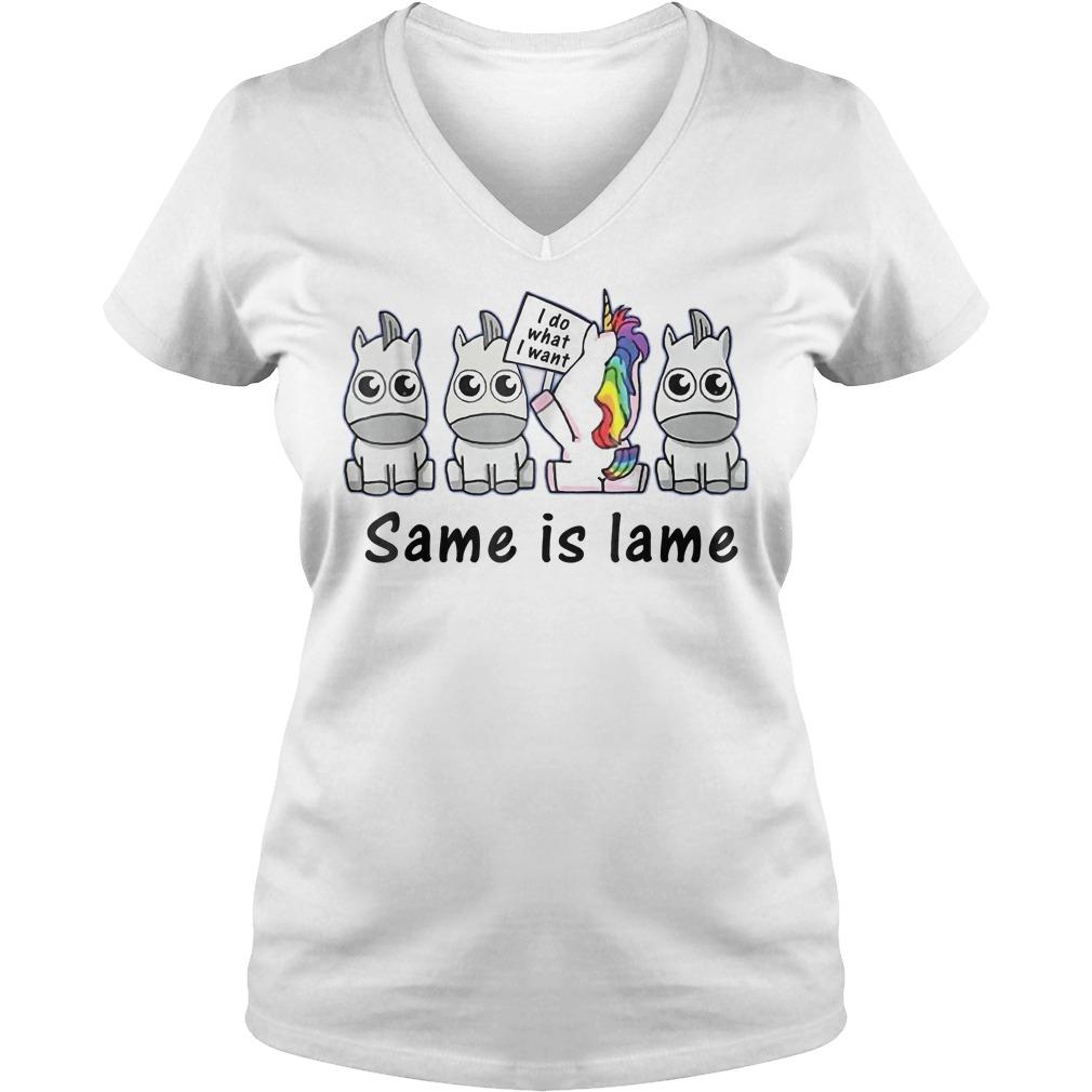 Unicorn i do what i want same is lame Shirt Ladies V-Neck