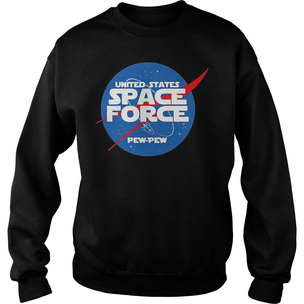 United States Space Force Pew Pew shirt Sweatshirt Unisex