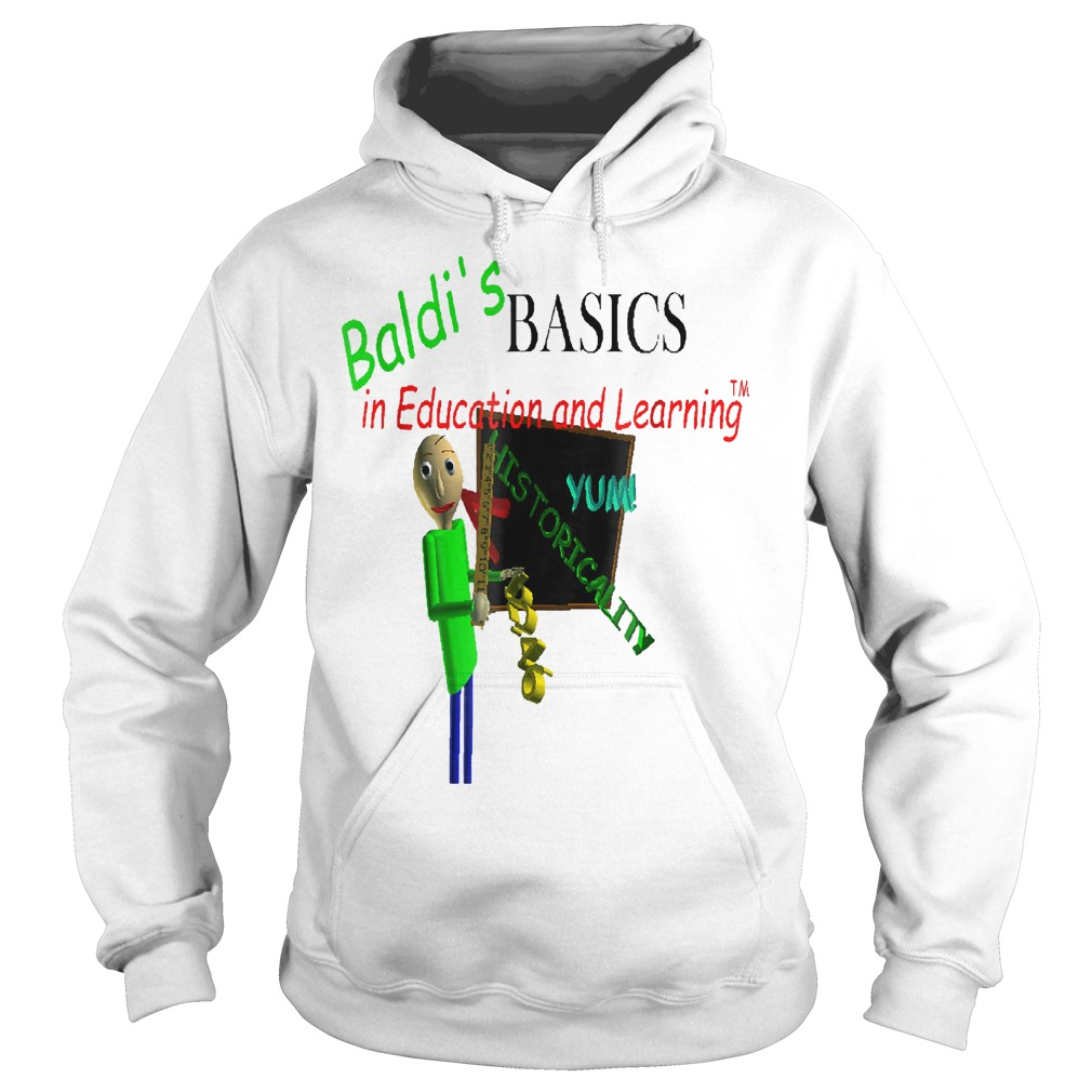 Bal-di's basics in education and learning Yum historicality shirt Hoodie