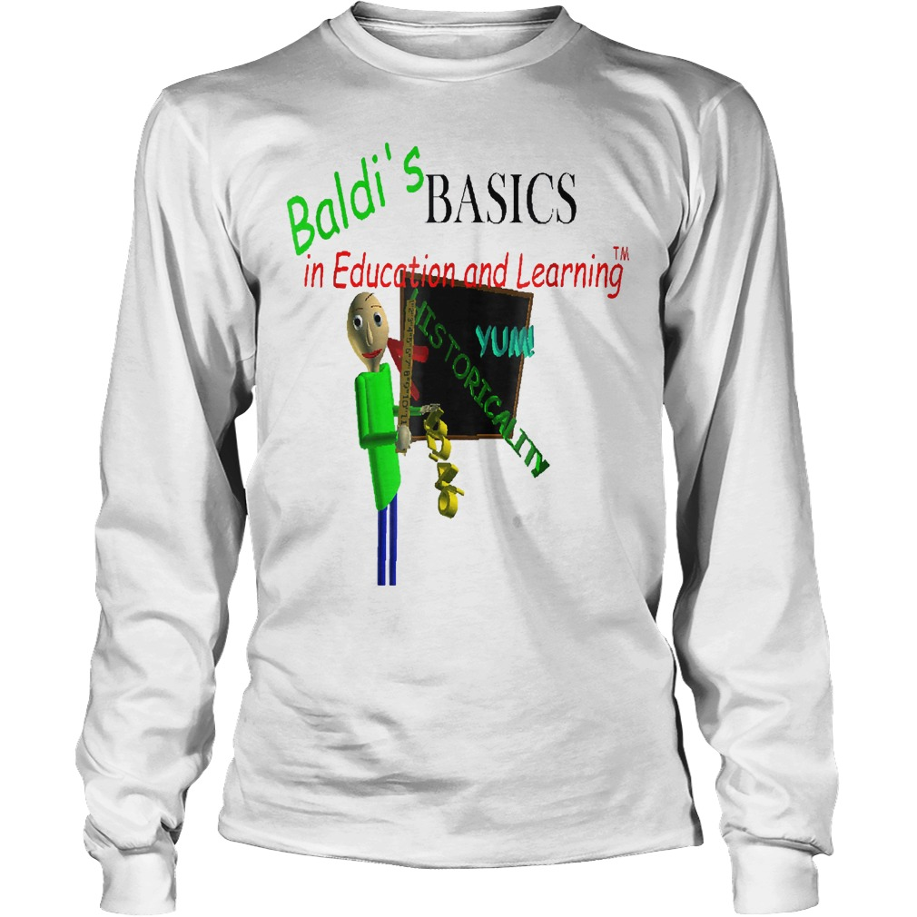 Bal-di's basics in education and learning Yum historicality shirt Longsleeve Tee Unisex