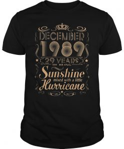 December 1989 29 years of being sunshine mixed with a little hurricane shirt