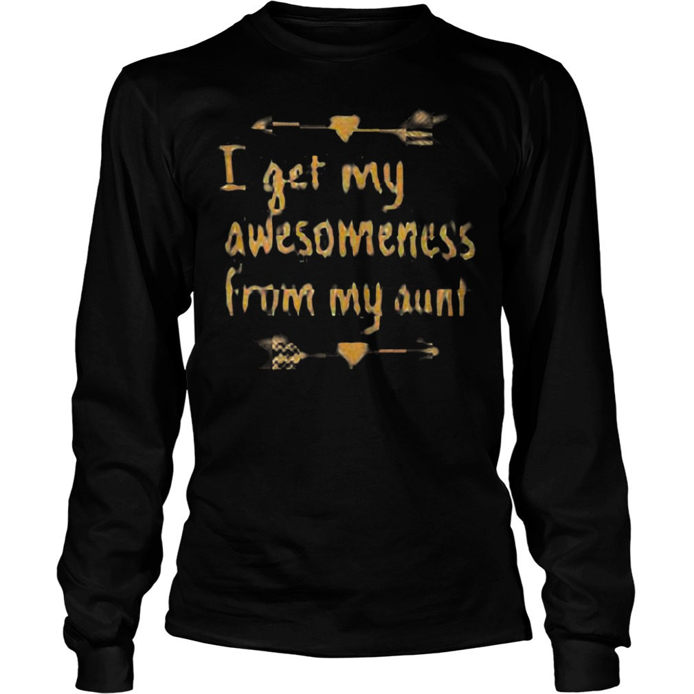 I get my awesomeness from my aunt shirt Longsleeve Tee Unisex