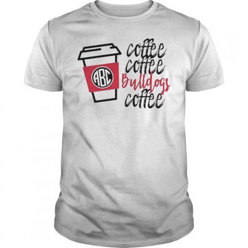 Monogrammed Coffee Coffee Bulldogs Coffee Shirt