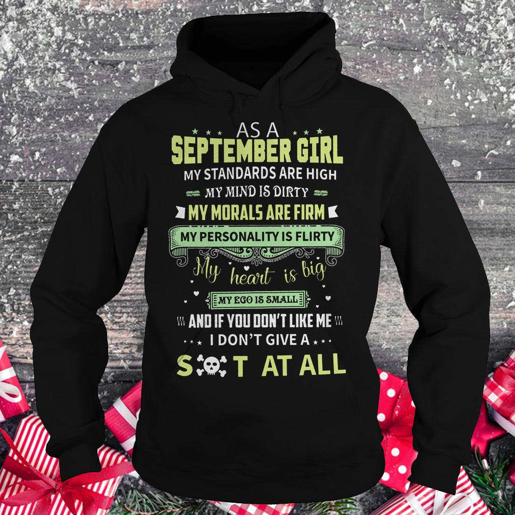 As a september girl my standards are high my mind is dirty shirt Hoodie