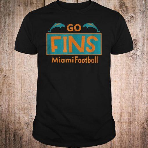 Go Fins Miami Football Dolphin Shirt