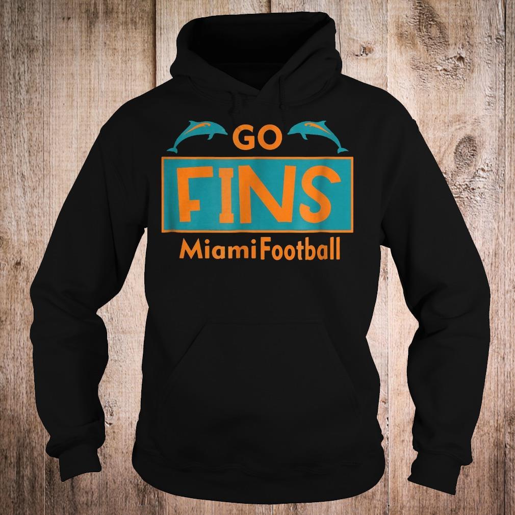 Go Fins Miami Football dolphin shirt Hoodie
