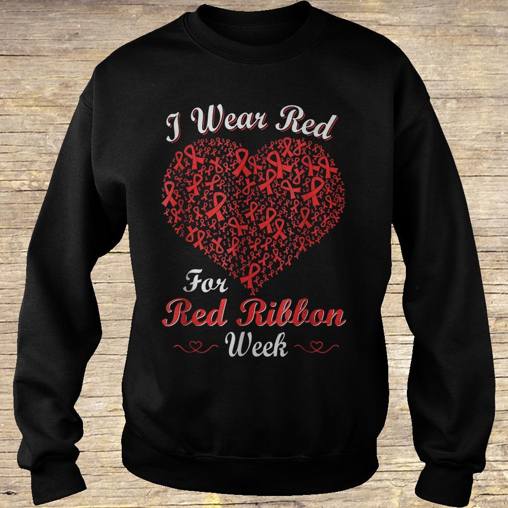 I wear red for red ribbon week love support shirt Sweatshirt Unisex