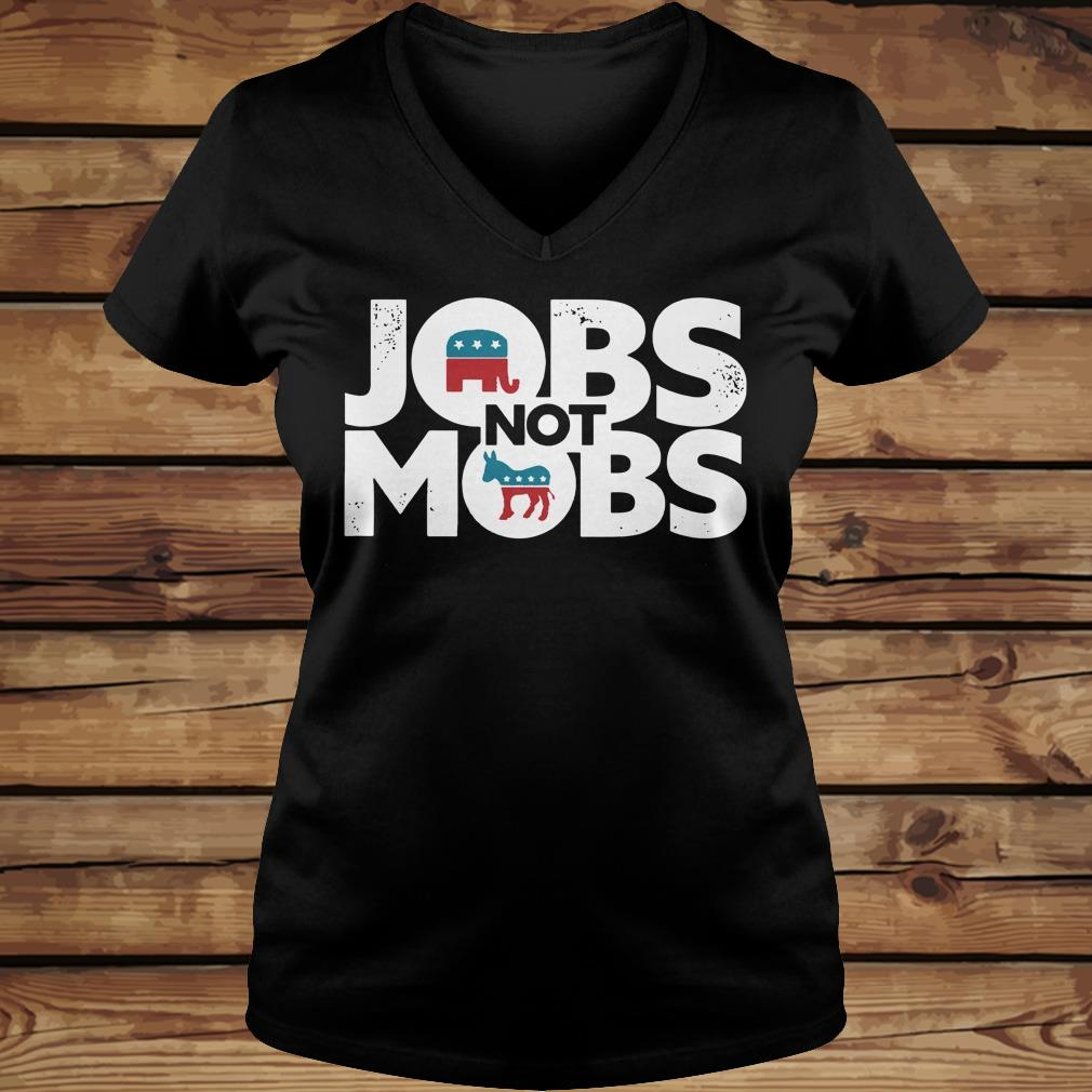 JOBS not MOB shirt Ladies V-Neck