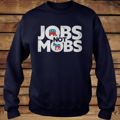 JOBS not MOBS shirt