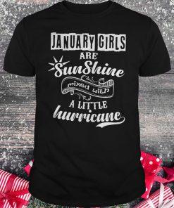 January Girls Are Sunshine Mixed With A Little Hurricane Shirt Classic Guys Unisex Tee.jpg