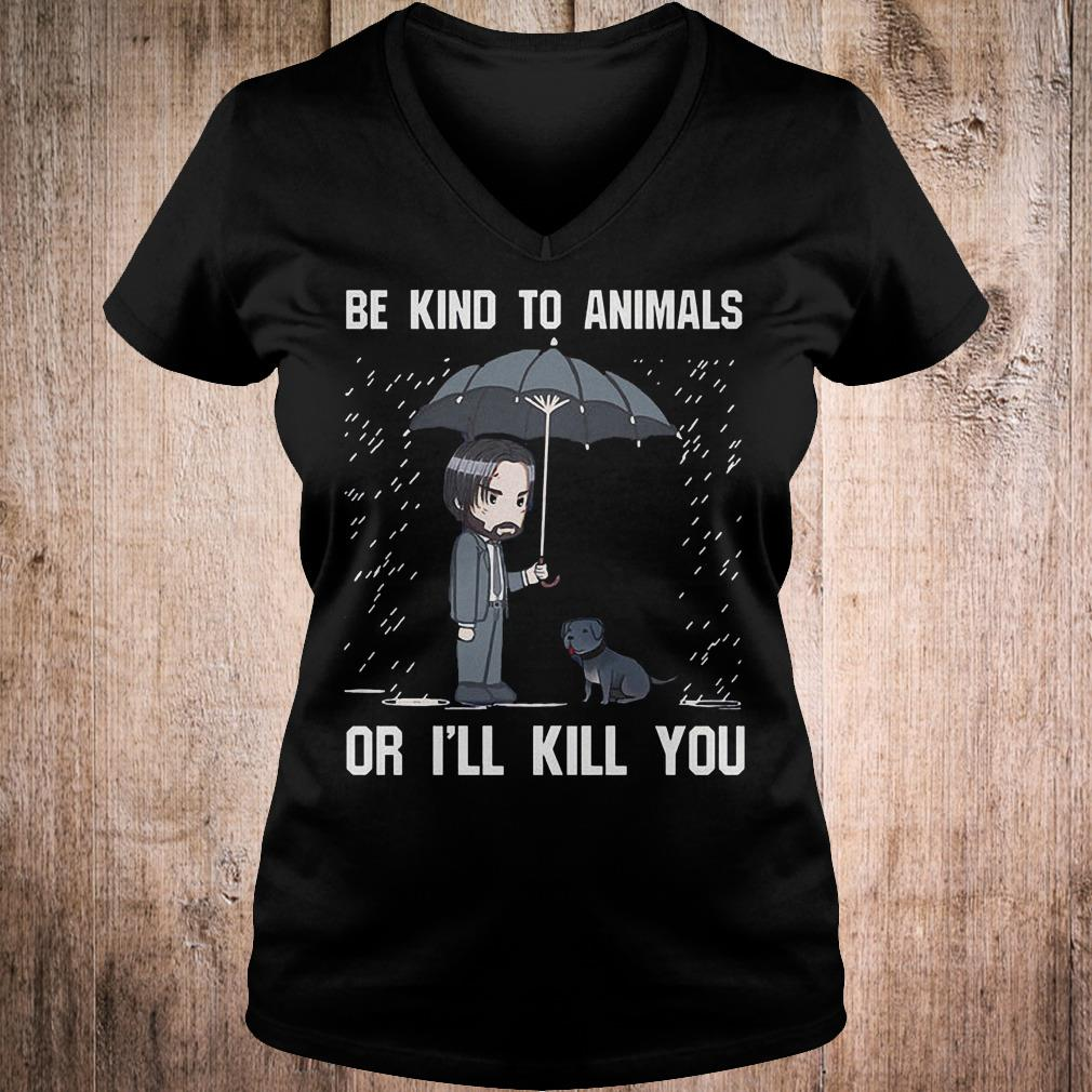 John Wick be kind to animal or i'll kill you shirt Ladies V-Neck