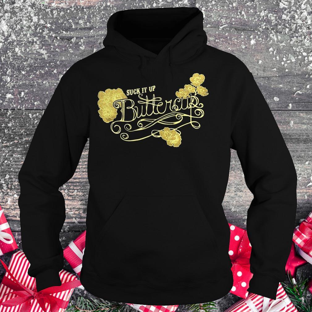 Suck it up buttercup vintage shirt Hoodie