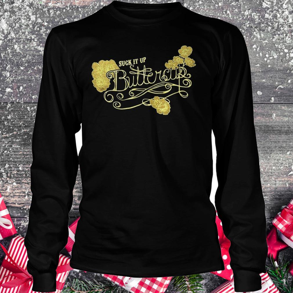 Suck it up buttercup vintage shirt Longsleeve Tee Unisex