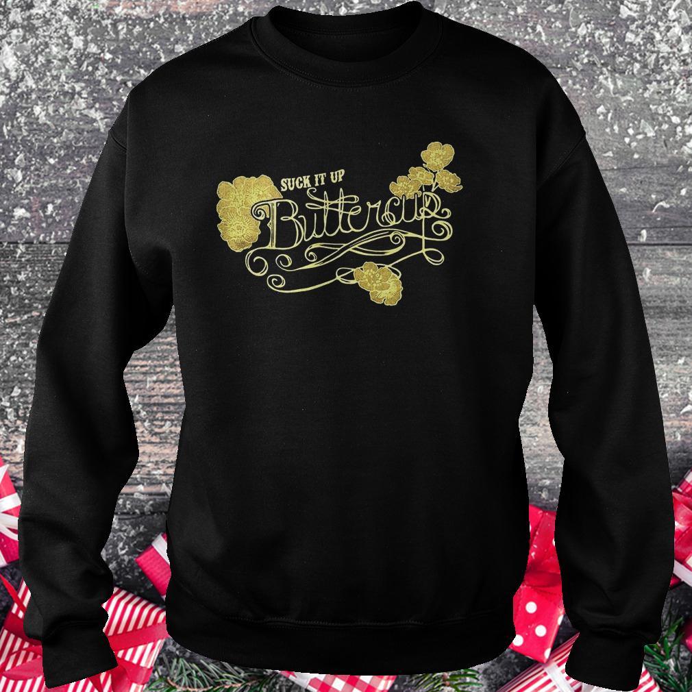 Suck it up buttercup vintage shirt Sweatshirt Unisex