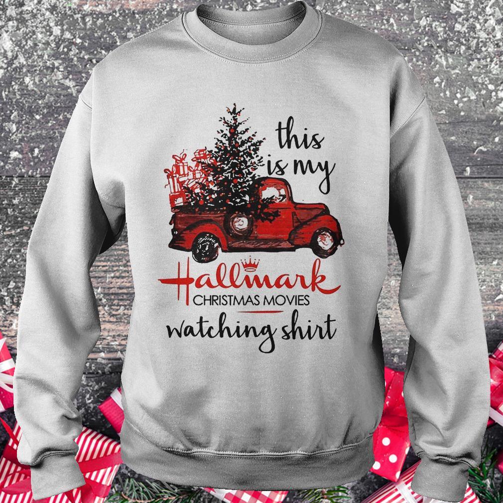 This is my Hallmark Christmas movies watching shirt Sweatshirt Unisex