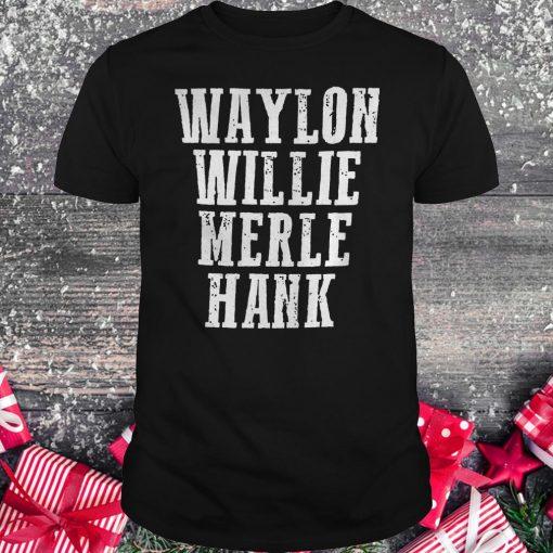 Waylon Willie Merle Hank shirt