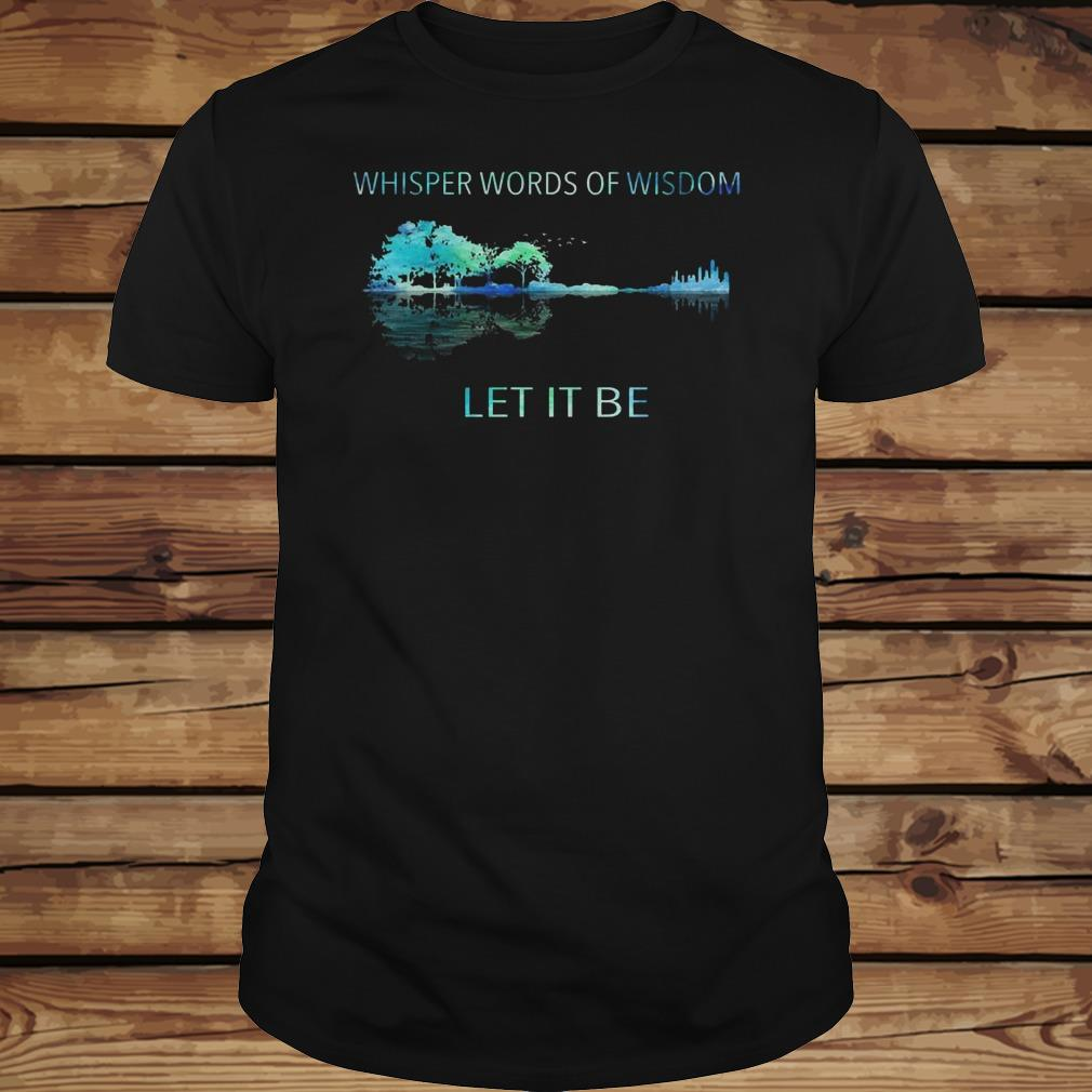 Whisper word of wisdom let it be shirt Classic Guys / Unisex Tee