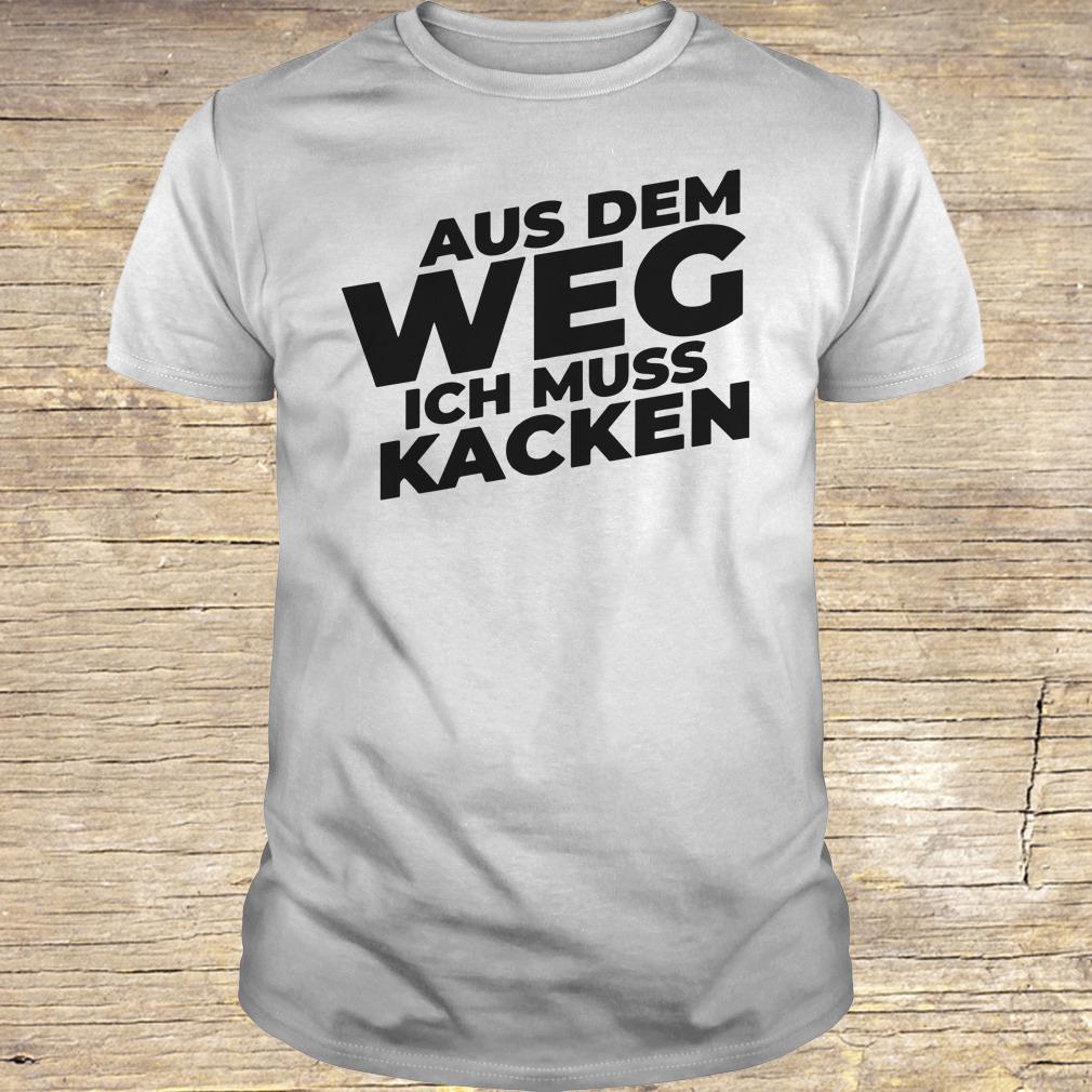 Aus Dem Weg ICH Muss Kacken shirt Classic Guys / Unisex Tee