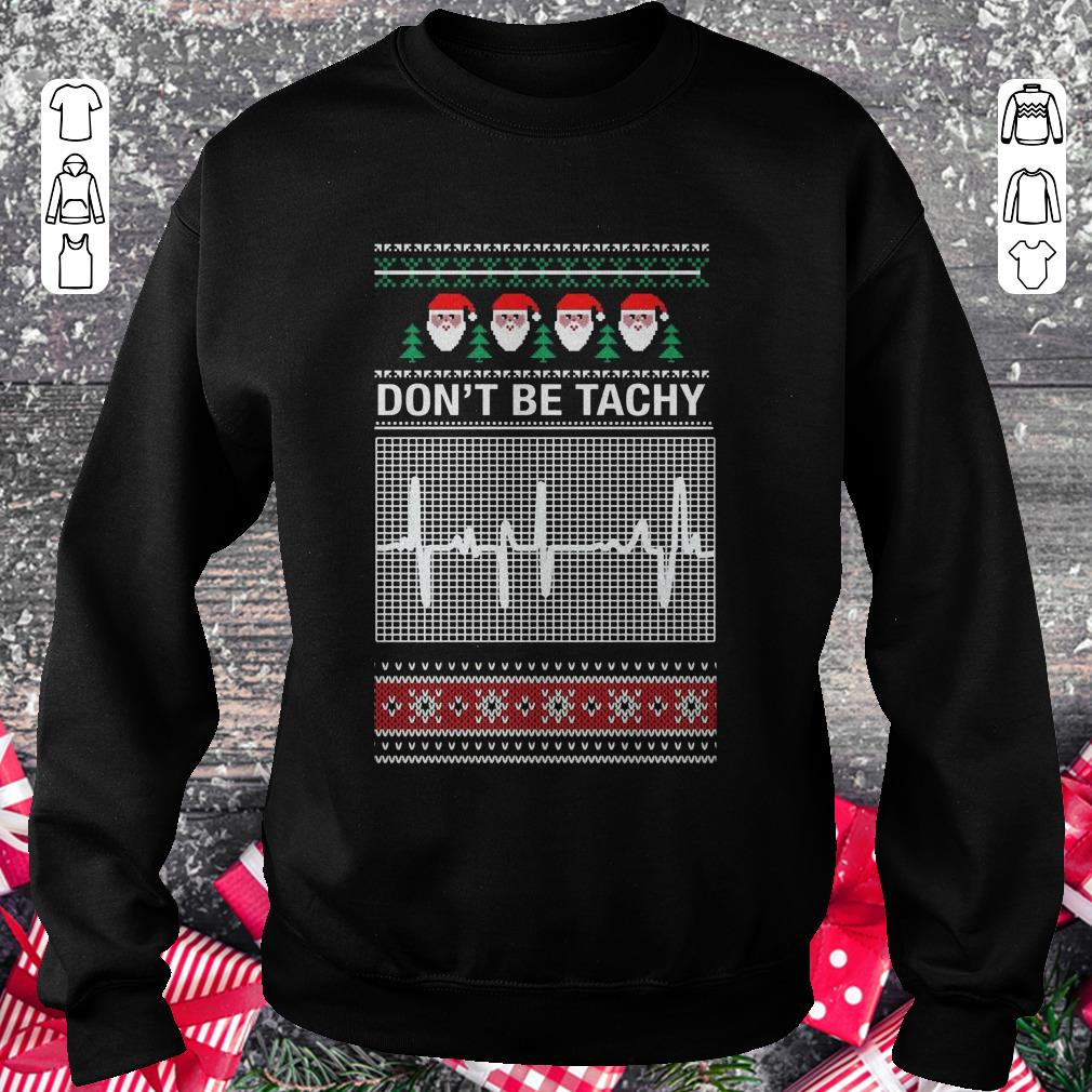 https://kuteeboutique.com/wp-content/uploads/2018/11/Awesome-Don-t-Be-Tachy-Sweater-shirt-sweater-Sweatshirt-Unisex.jpg