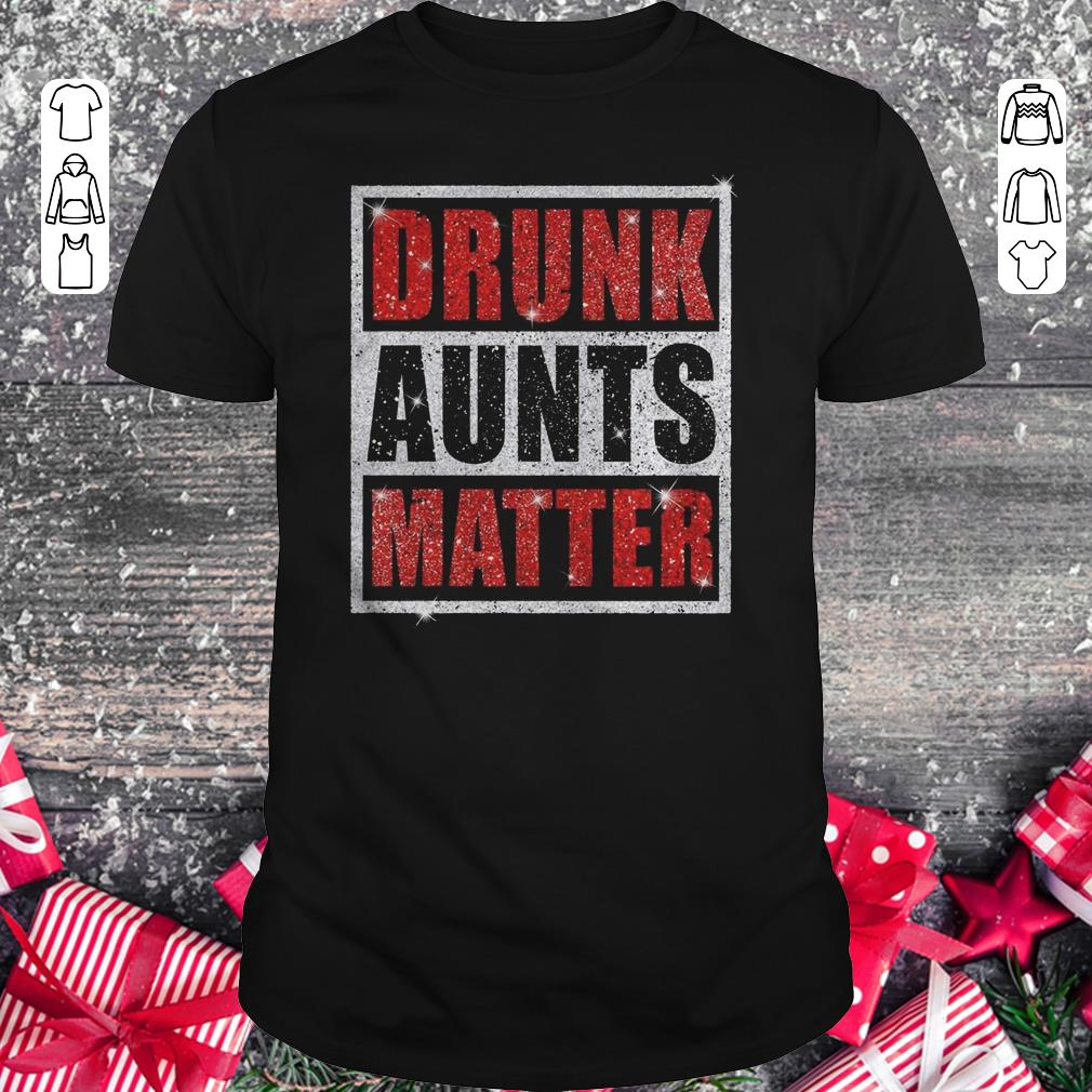 Awesome Drunk Aunts Matter Glitter Shirt Classic Guys Unisex Tee 1.jpg