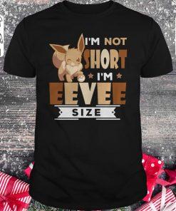 Awesome Pokemon I M Not Short I M Eevee Size Shirt Classic Guys Unisex Tee 1.jpg