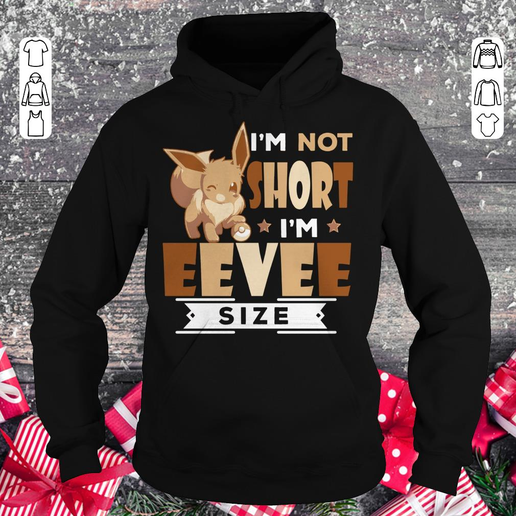 Awesome Pokemon I'm not short I'm Eevee Size shirt Hoodie