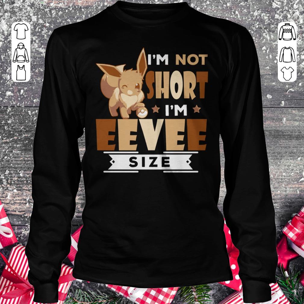 Awesome Pokemon I'm not short I'm Eevee Size shirt Longsleeve Tee Unisex