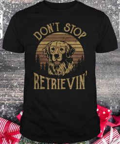 Awesome Sunset Don T Stop Retrievin Shirt Classic Guys Unisex Tee 1.jpg