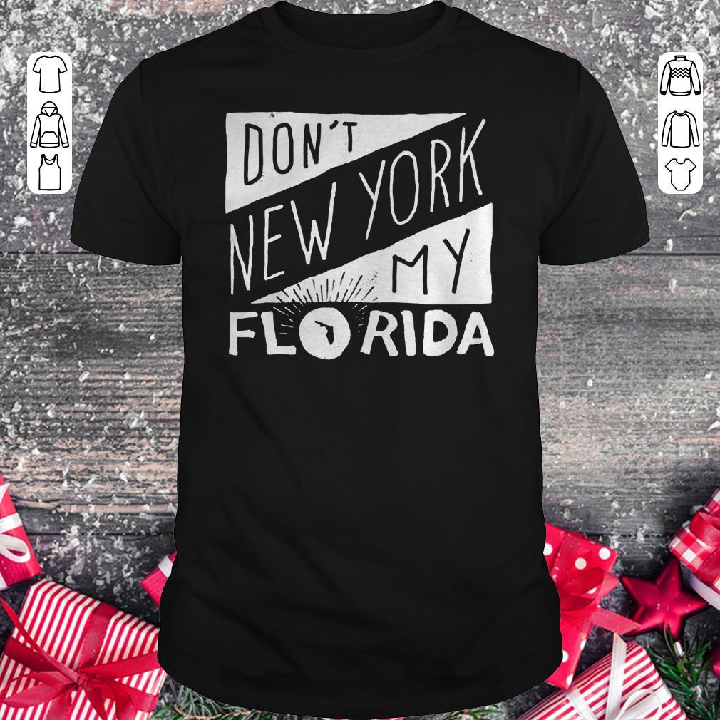 Don T New York My Florida Classic Guys Unisex Tee 1.jpg
