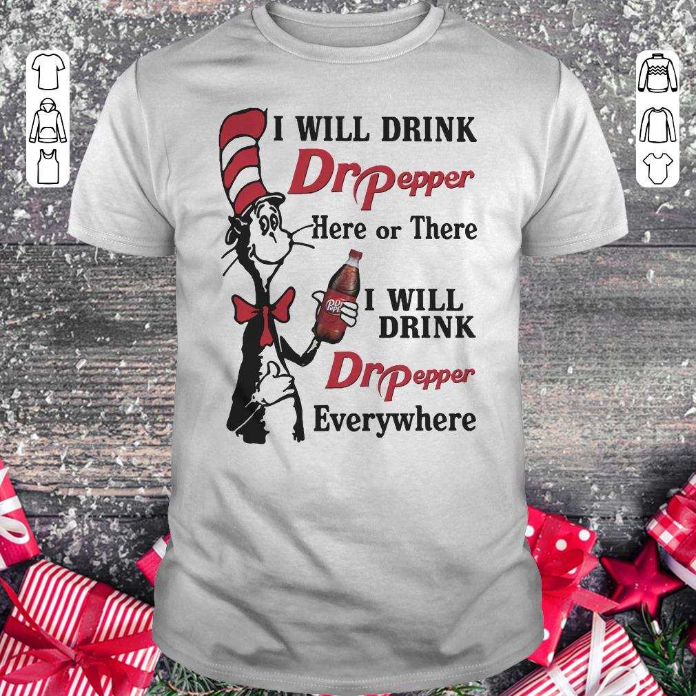Dr Seuss I Will Drink Dr Pepper Here Or There I Will Drink Dr Pepper Every Whrere Classic Guys Unisex Tee 1.jpg