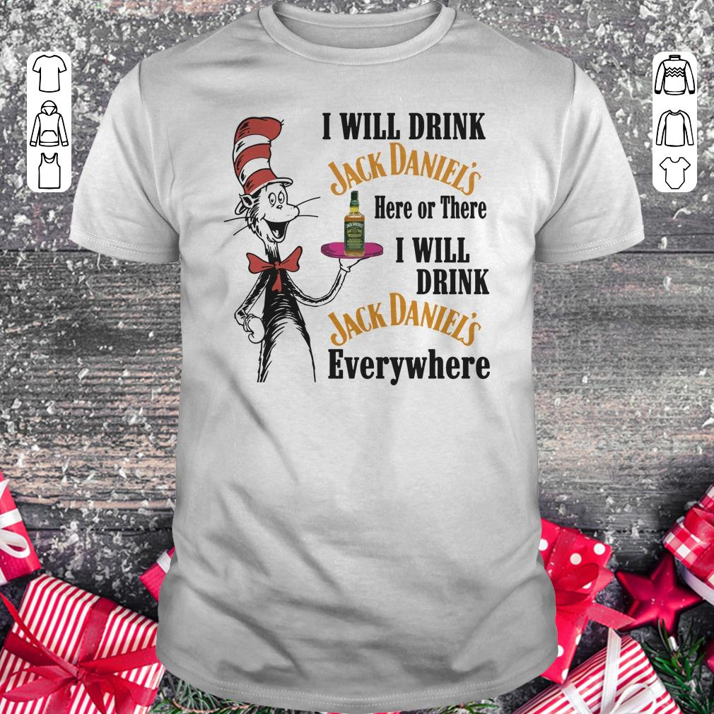 Dr Seuss I Will Drink Jack Daniel S Here Or There Shirt Classic Guys Unisex Tee 2 1.jpg