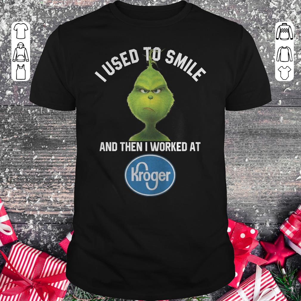 Funny Grinch I Used To Smile And Then I Worked At Kroger Shirt Sweater Classic Guys Unisex Tee 1.jpg