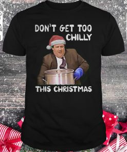 Funny The Office Don T Get Too Chilly This Christmas Shirt Classic Guys Unisex Tee 1.jpg