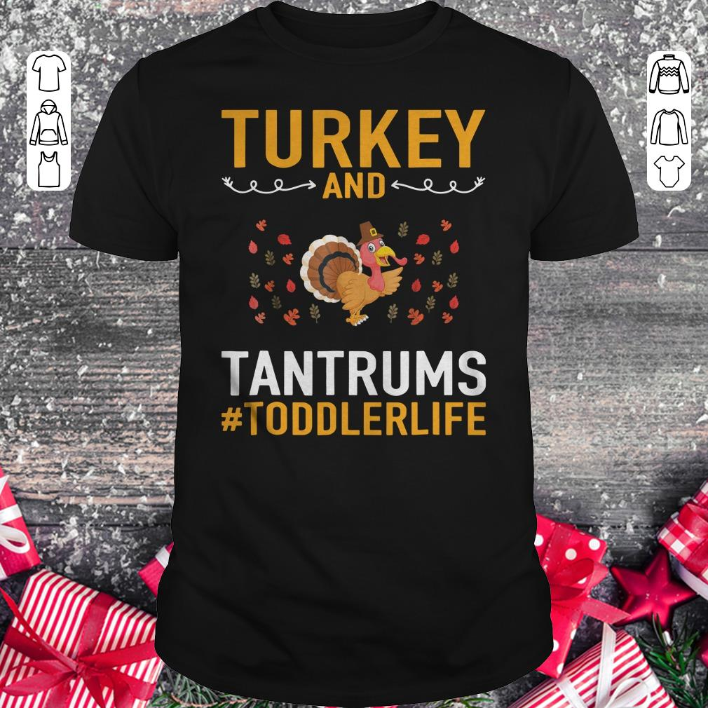 Funny Turkey And Tantrums Toddler Life Shirt Sweater Classic Guys Unisex Tee 1.jpg
