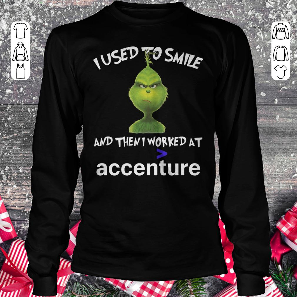 Grinch I used to smile and then i worked at accenture shirt Longsleeve Tee Unisex