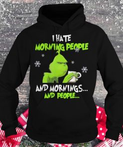 Hot Grinch I Hate Morning People Shirt Hoodie 3 1.jpg