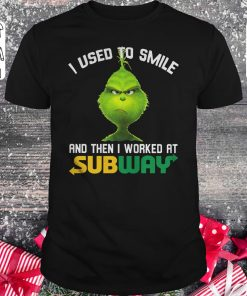 Hot Grinch I Used To Smile And Then I Worked At Subway Shirt Classic Guys Unisex Tee 1.jpg