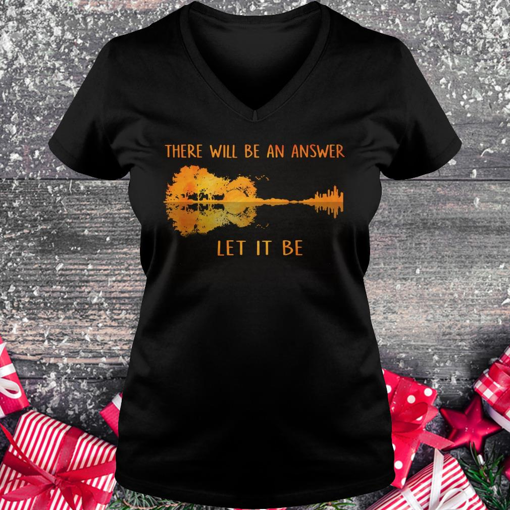Hot there will be an answer let it be shirt Ladies V-Neck