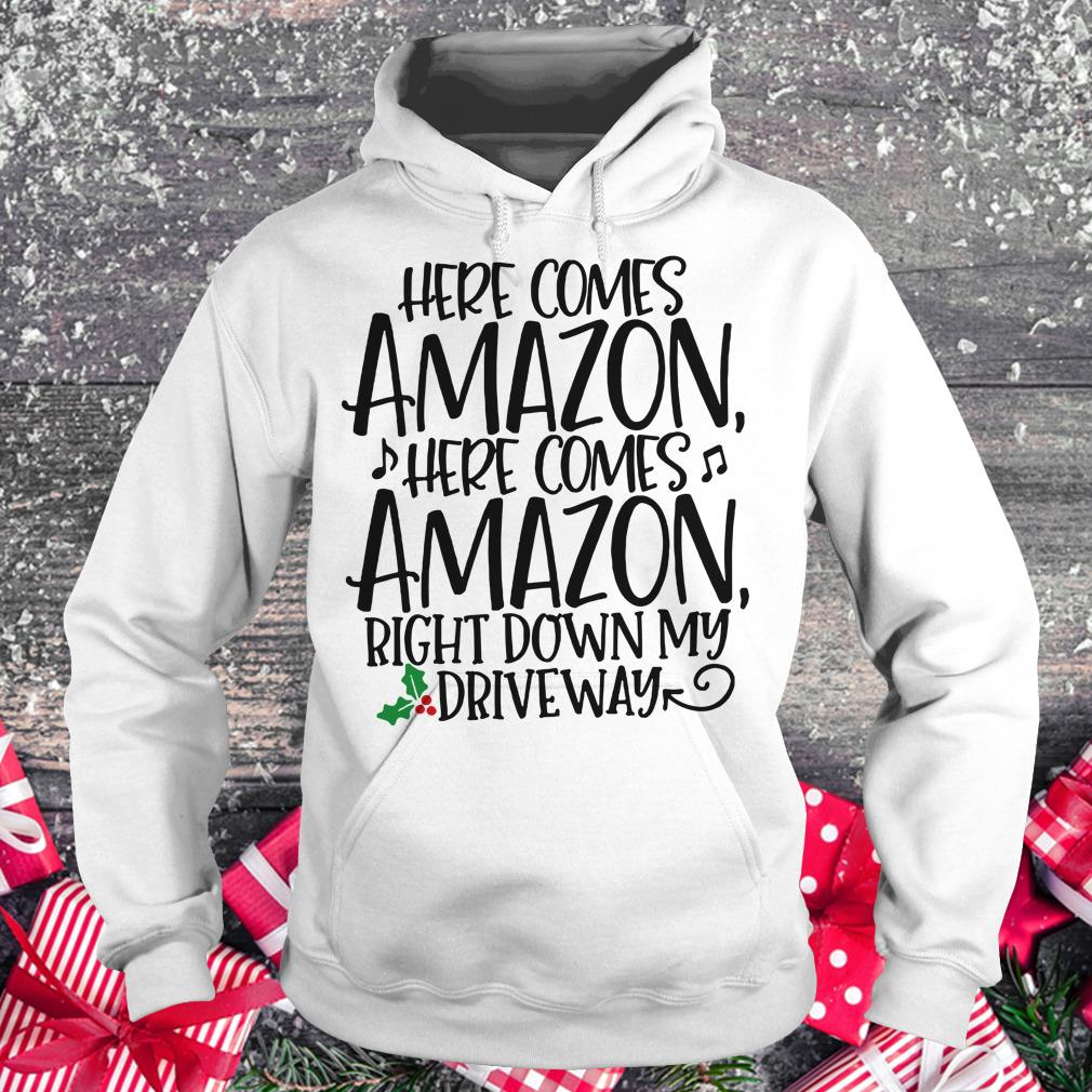 Offical Here comes Amazon Right down my driveway shirt Hoodie