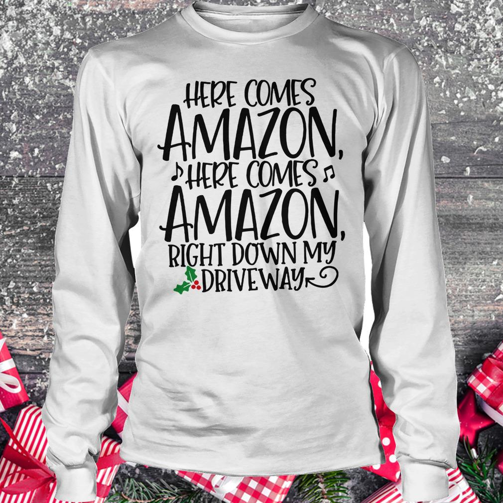 Offical Here comes Amazon Right down my driveway shirt Longsleeve Tee Unisex