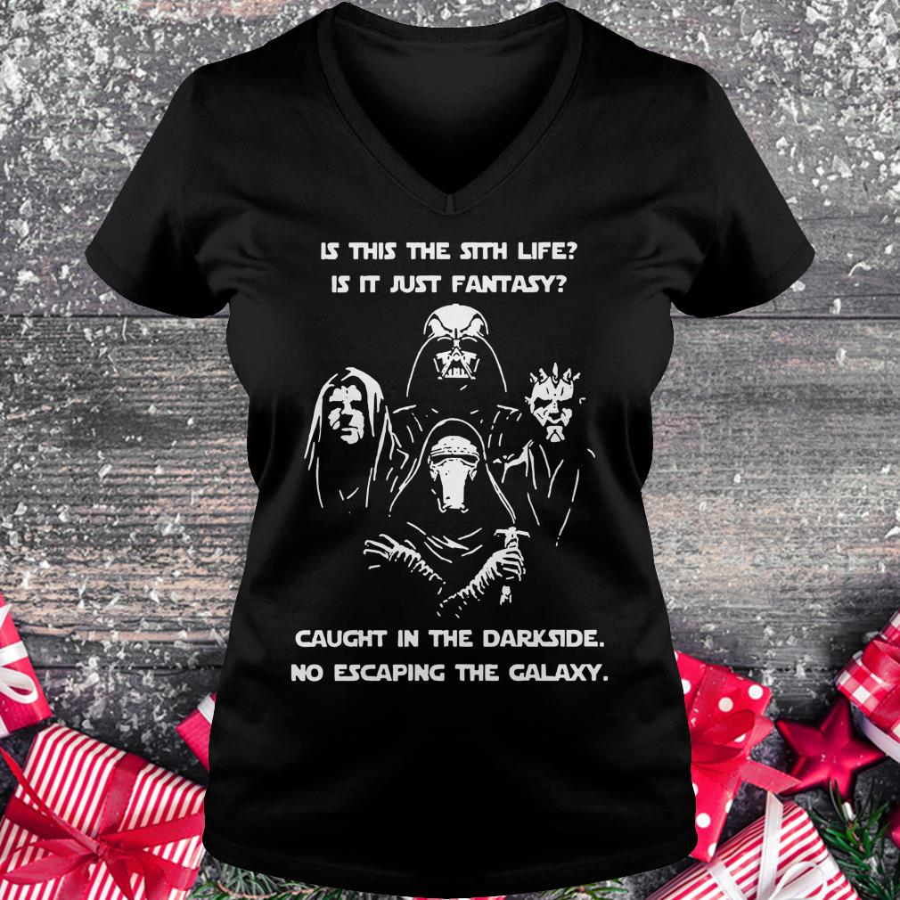 Official Star War is this the sith life, or is it fantasy Caught in the Dark side, no escaping the galaxy shirt Ladies V-Neck