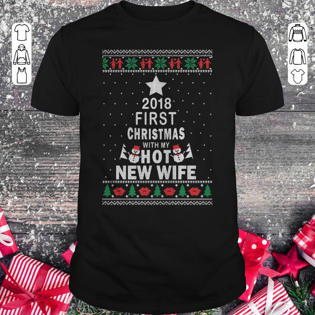 Original 2018 First Christmas With My Hot New Wife Shirt Classic Guys Unisex Tee 1.jpg