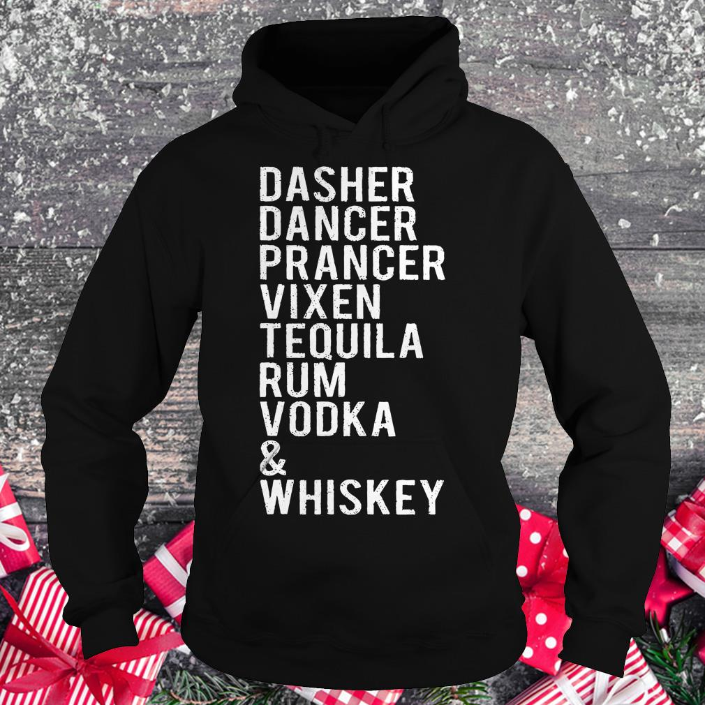 Original Dasher dancer prancer vixen tequila rum vodka whiskey shirt Hoodie