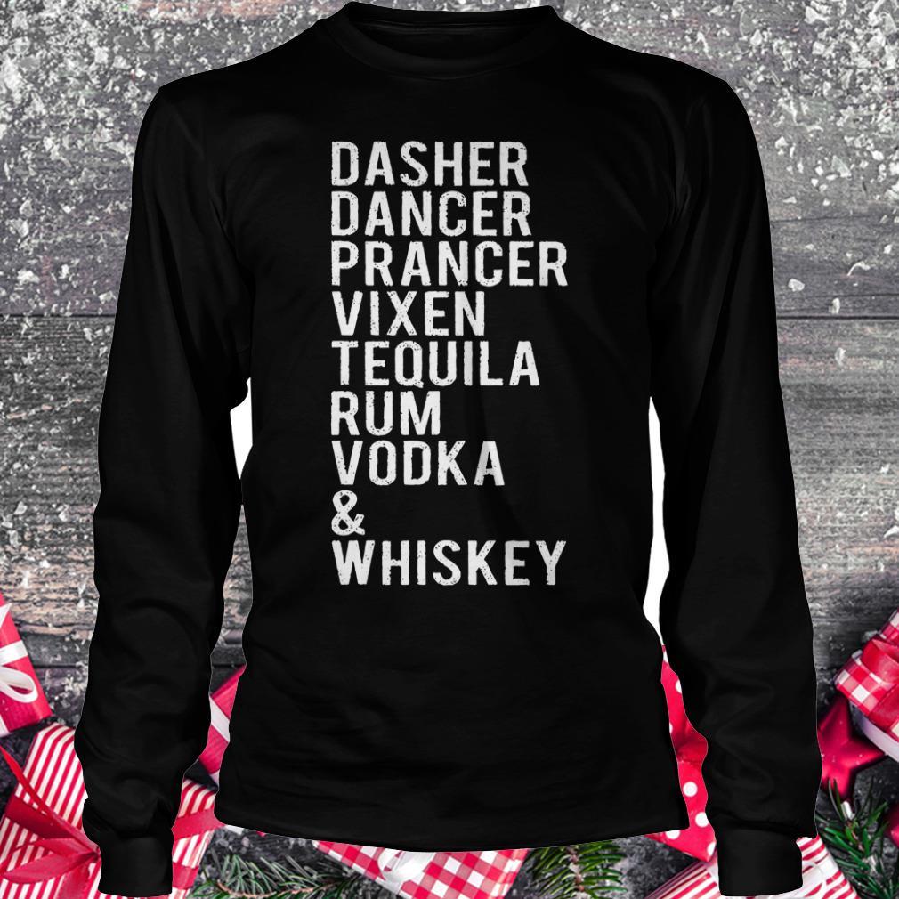 Original Dasher dancer prancer vixen tequila rum vodka whiskey shirt Longsleeve Tee Unisex