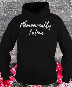 Original Phenomenally Latina shirt